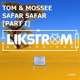 TOM & MOSSEE - SAFAR SAFAR (PART I)